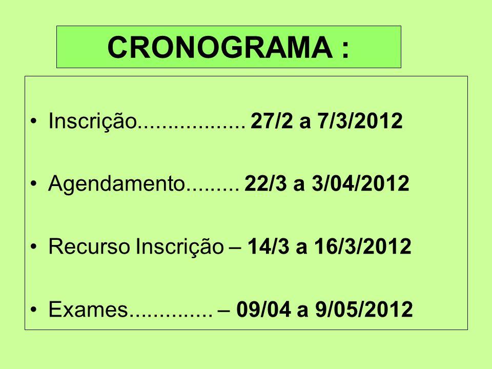 CRONOGRAMA : Inscrição.................. 27/2 a 7/3/2012