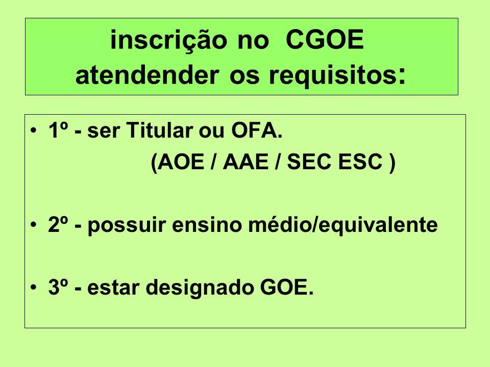 inscrição no CGOE atendender os requisitos: