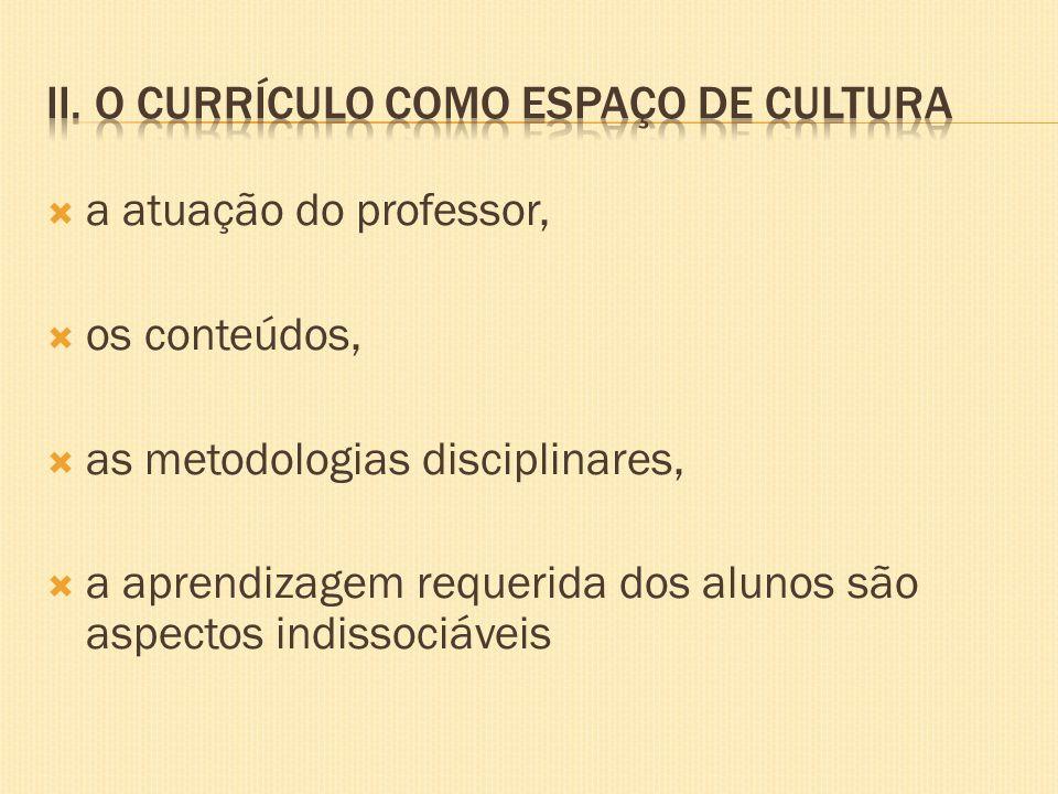 II. O currículo como espaço de cultura