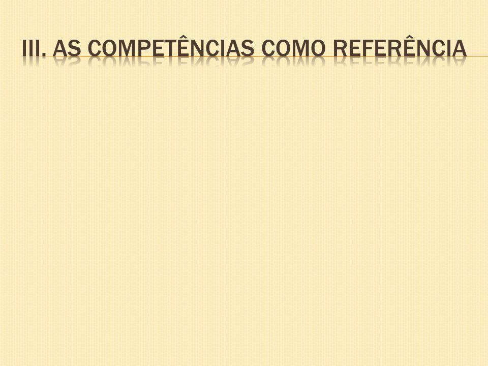 III. As competências como referência