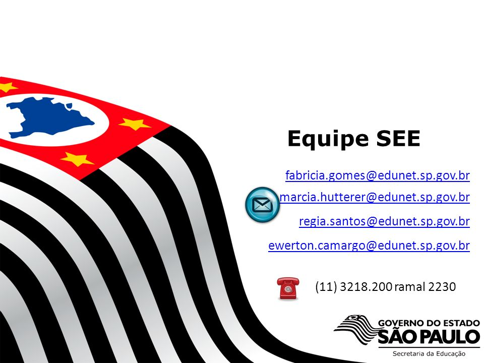 Equipe SEE fabricia.gomes@edunet.sp.gov.br
