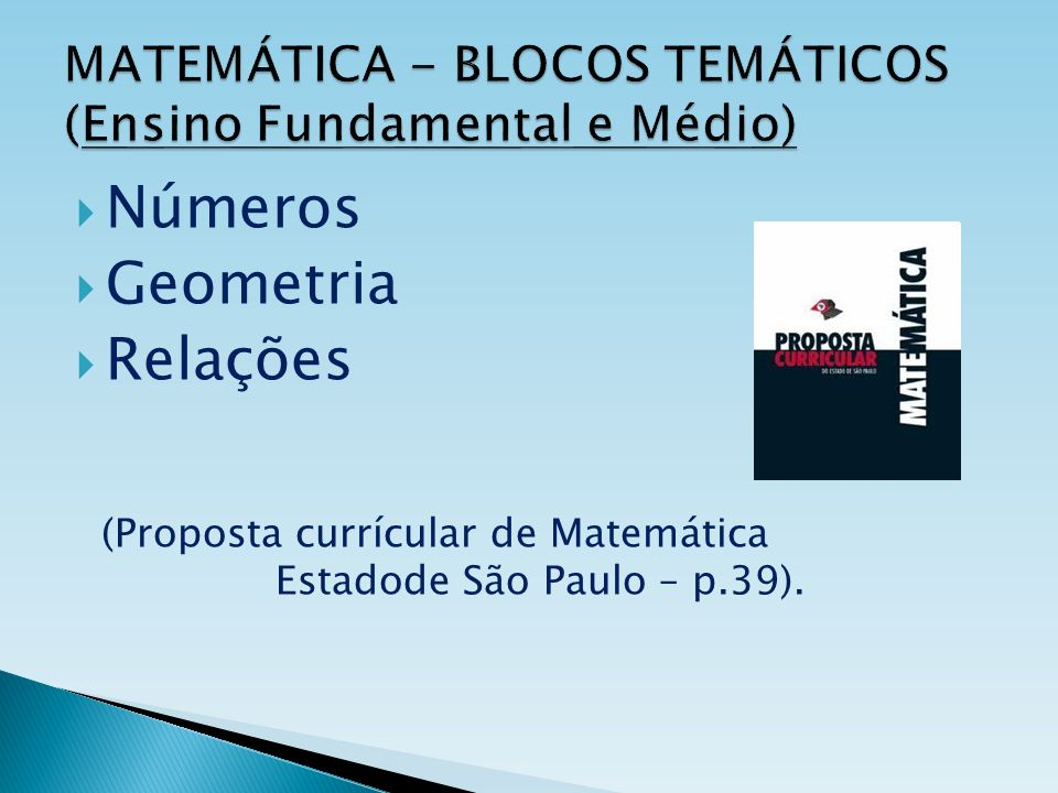MATEMÁTICA - BLOCOS TEMÁTICOS (Ensino Fundamental e Médio)