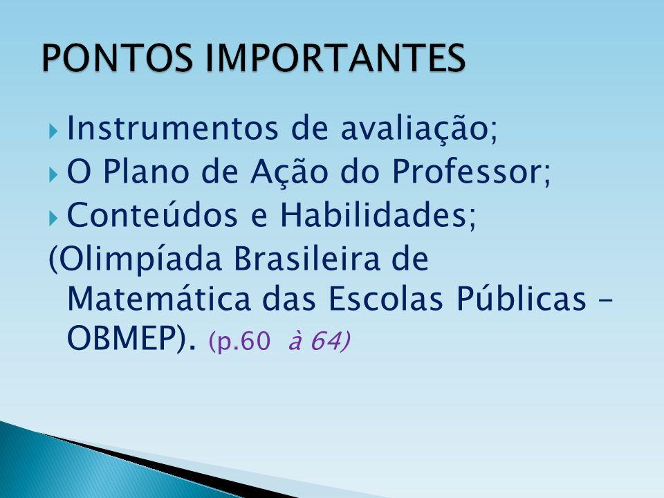 PONTOS IMPORTANTES Instrumentos de avaliação;