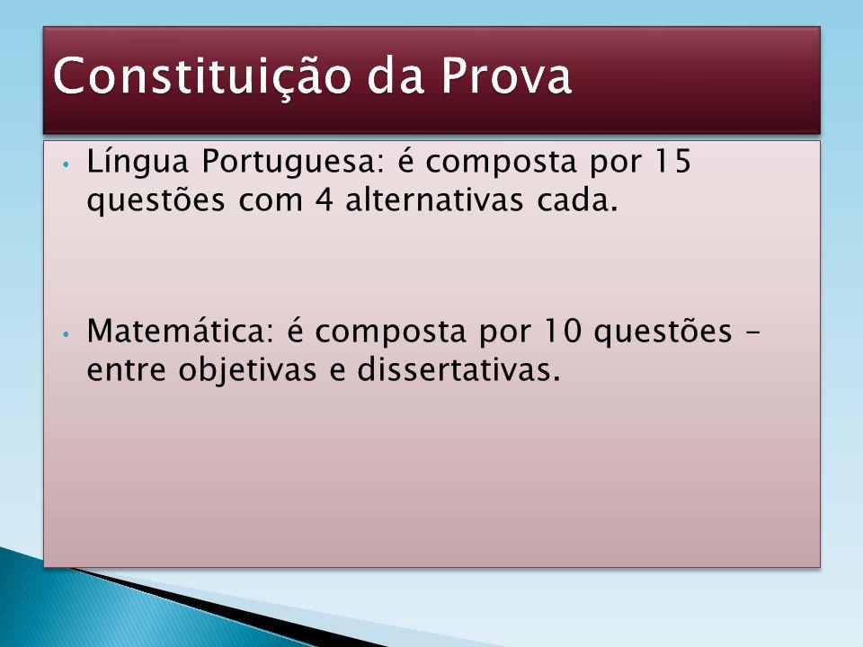Constituição da Prova Língua Portuguesa: é composta por 15 questões com 4 alternativas cada.