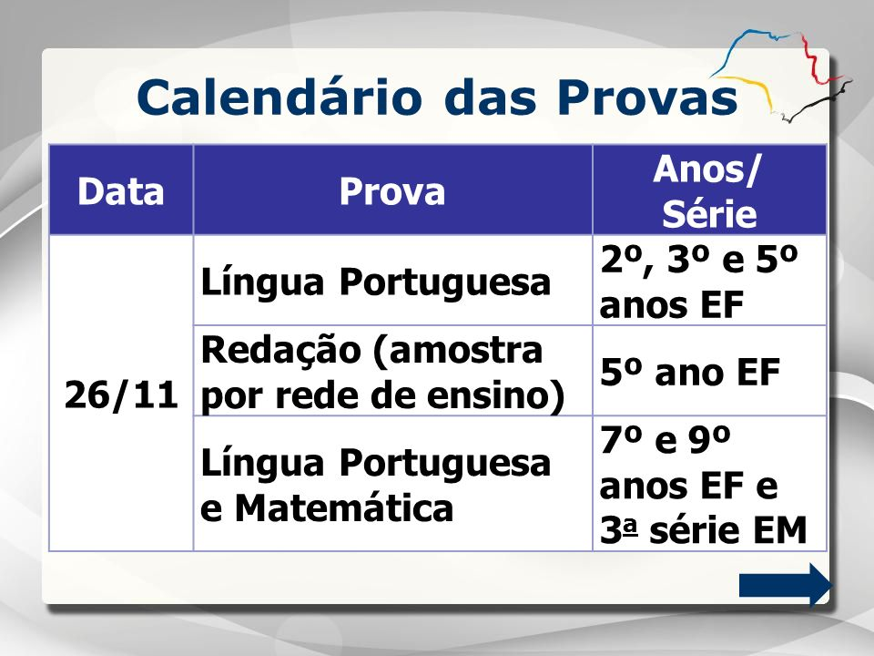 Calendário das Provas Data Prova Anos/ Série 26/11 Língua Portuguesa