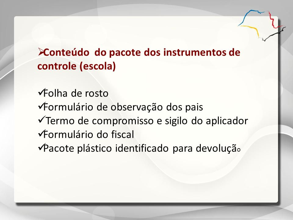 Conteúdo do pacote dos instrumentos de controle (escola)