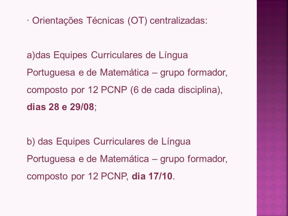 · Orientações Técnicas (OT) centralizadas:
