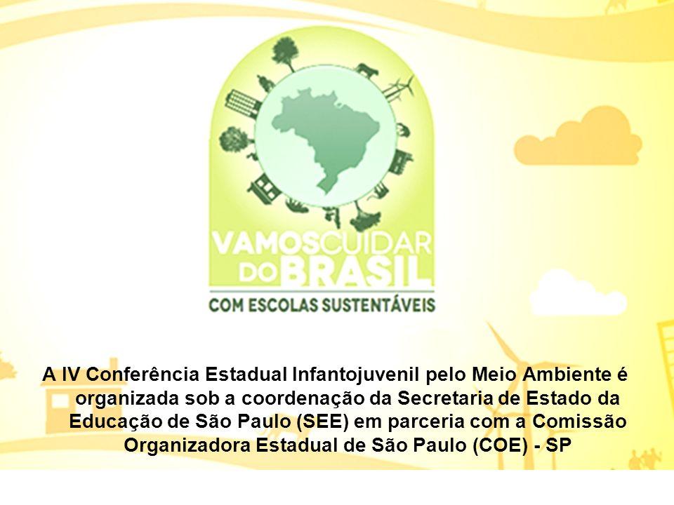 A IV Conferência Estadual Infantojuvenil pelo Meio Ambiente é organizada sob a coordenação da Secretaria de Estado da Educação de São Paulo (SEE) em parceria com a Comissão Organizadora Estadual de São Paulo (COE) - SP