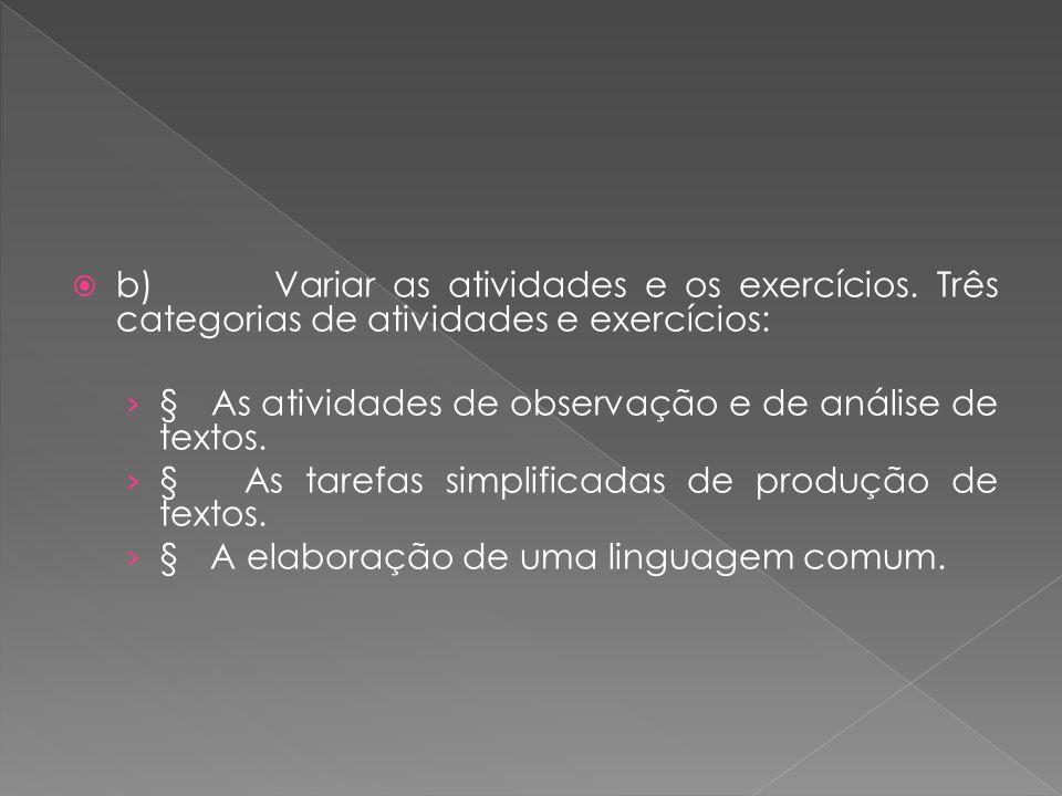 b) Variar as atividades e os exercícios