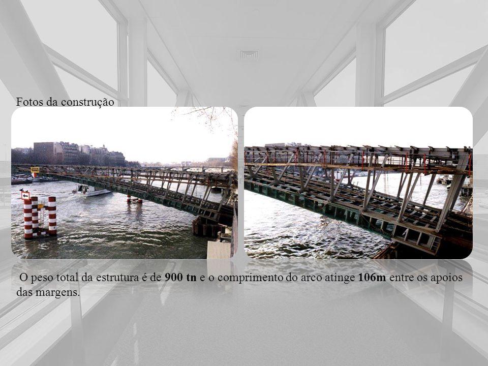 Fotos da construção O peso total da estrutura é de 900 tn e o comprimento do arco atinge 106m entre os apoios das margens.