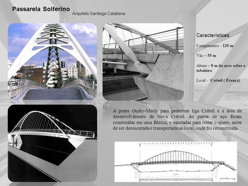 Passarela Solferino Características: