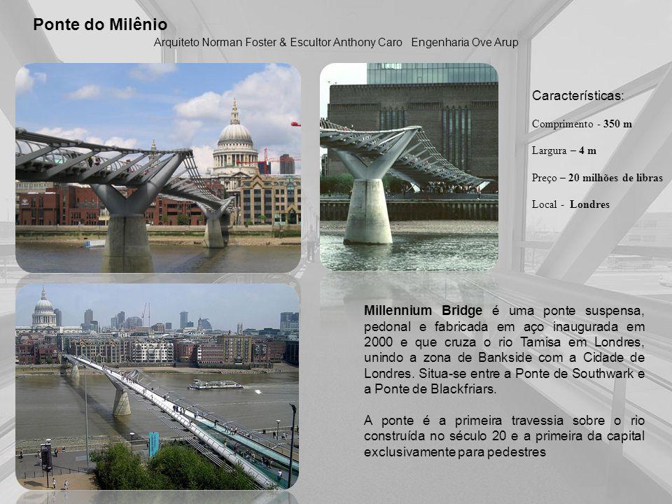 Ponte do Milênio Características: