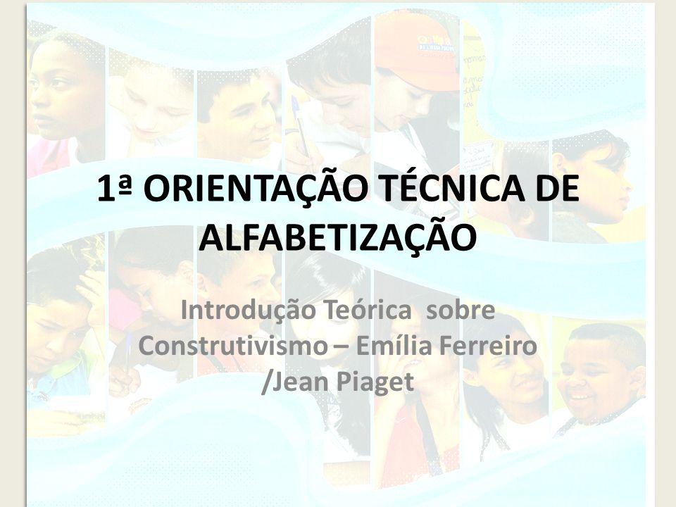 1ª ORIENTAÇÃO TÉCNICA DE ALFABETIZAÇÃO