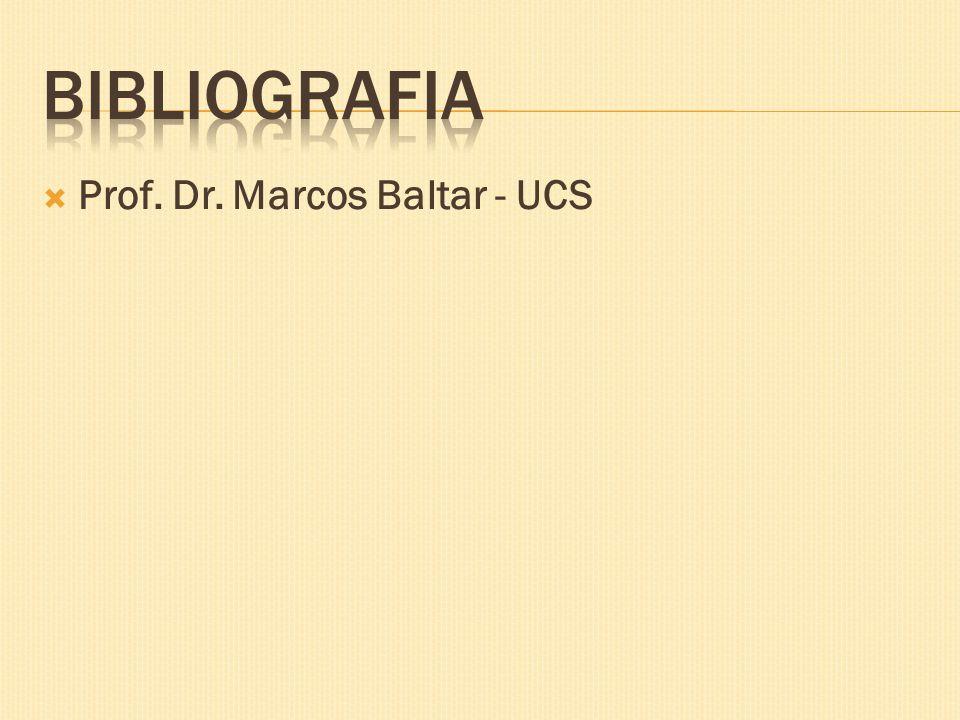 BIBLIOGRAFIA Prof. Dr. Marcos Baltar - UCS
