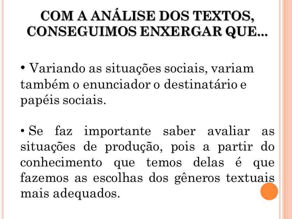 COM A ANÁLISE DOS TEXTOS, CONSEGUIMOS ENXERGAR QUE...