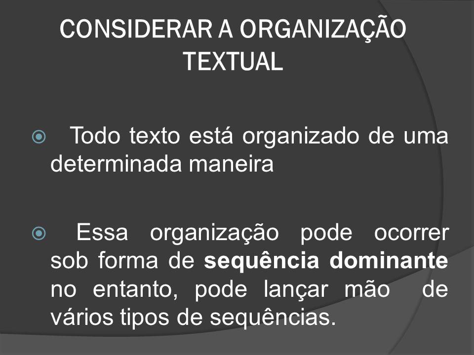 CONSIDERAR A ORGANIZAÇÃO TEXTUAL