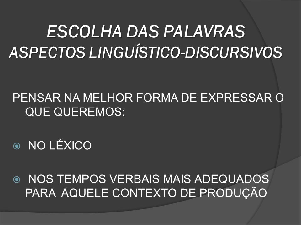 ESCOLHA DAS PALAVRAS ASPECTOS LINGUÍSTICO-DISCURSIVOS