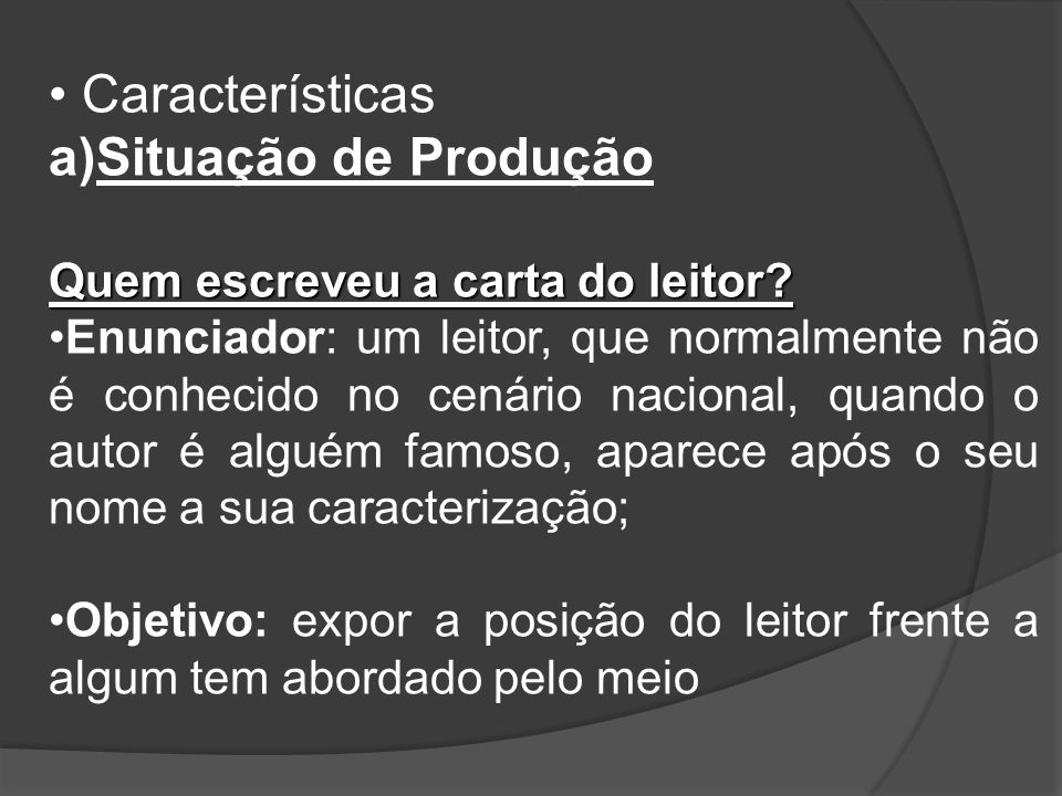 Características Situação de Produção Quem escreveu a carta do leitor