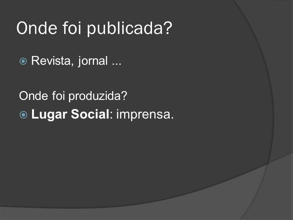 Onde foi publicada Lugar Social: imprensa. Revista, jornal ...