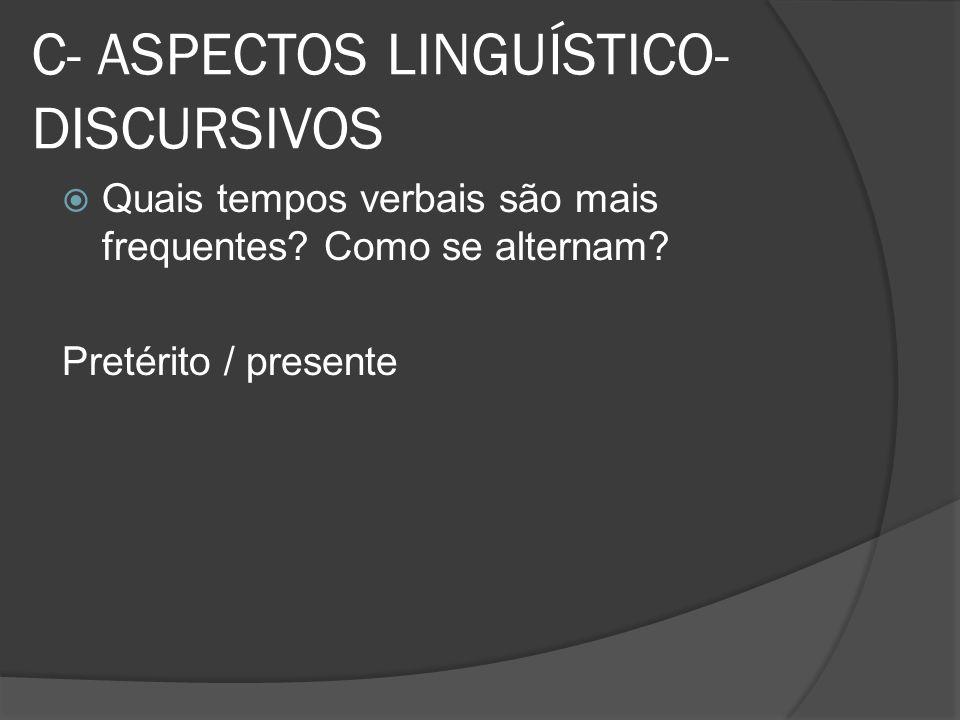 C- ASPECTOS LINGUÍSTICO-DISCURSIVOS