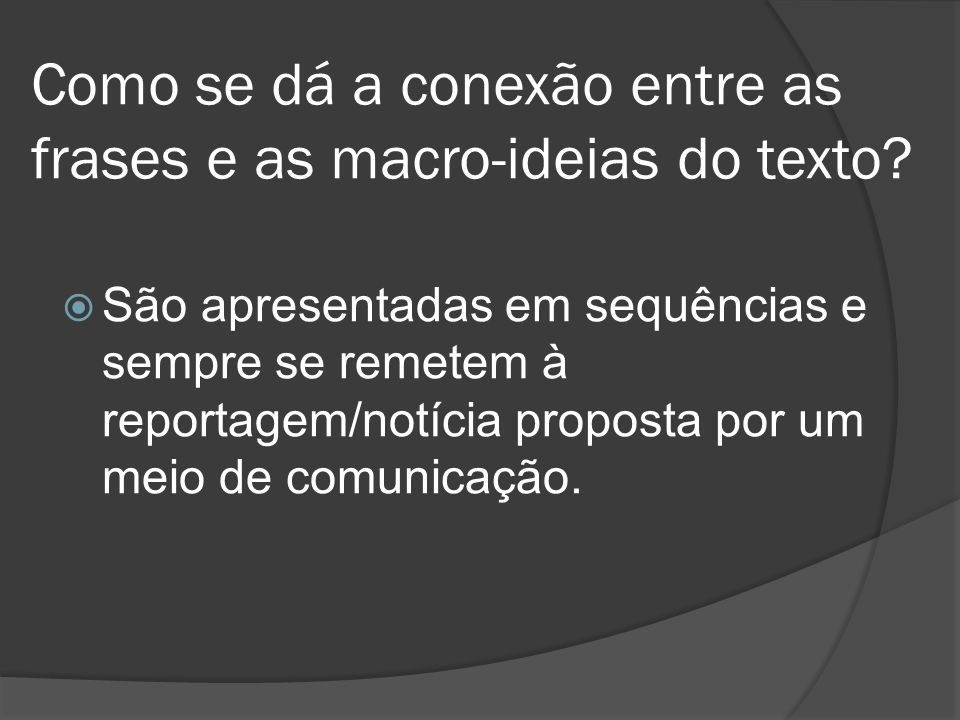 Como se dá a conexão entre as frases e as macro-ideias do texto