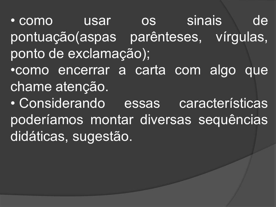 como usar os sinais de pontuação(aspas parênteses, vírgulas, ponto de exclamação);