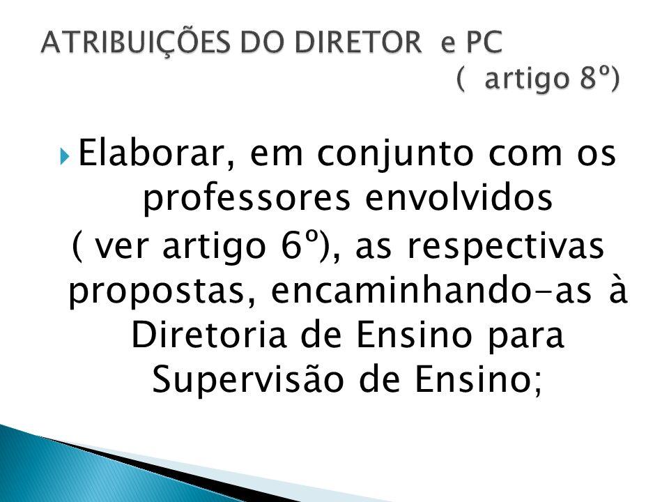 ATRIBUIÇÕES DO DIRETOR e PC ( artigo 8º)