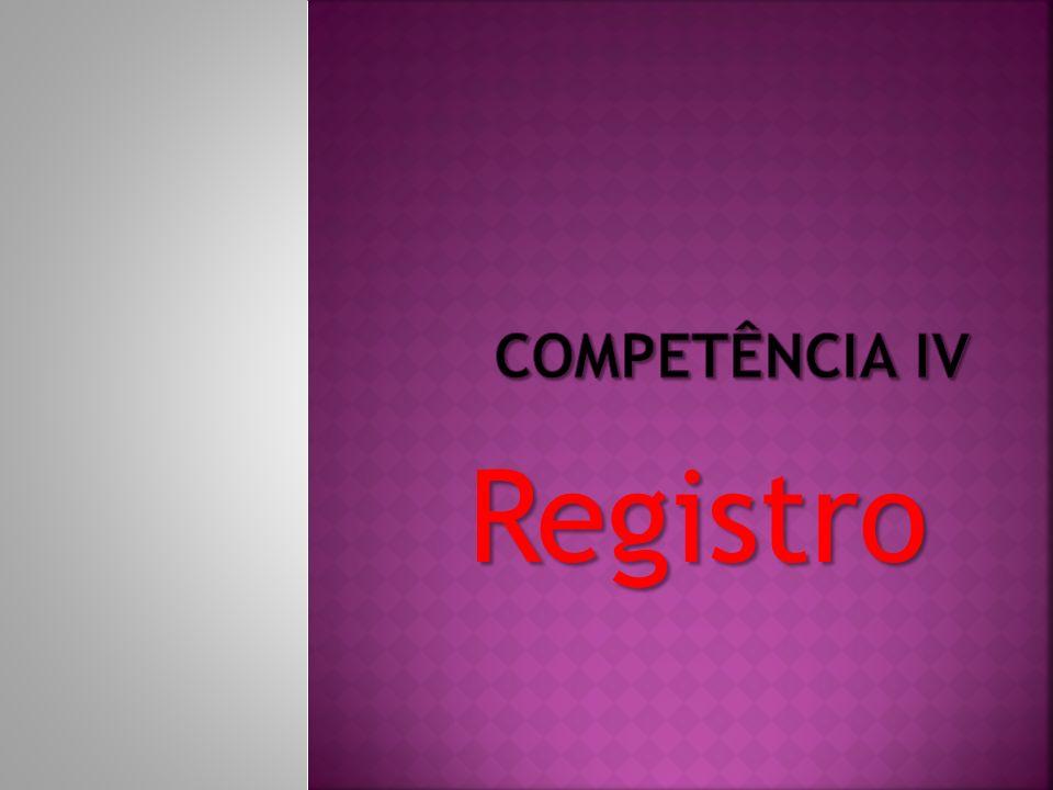 COMPETÊNCIA IV Registro