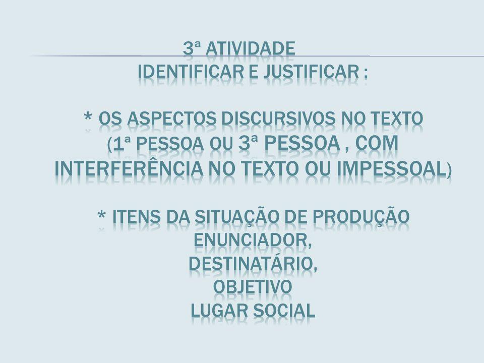 3ª Atividade Identificar e justificar :