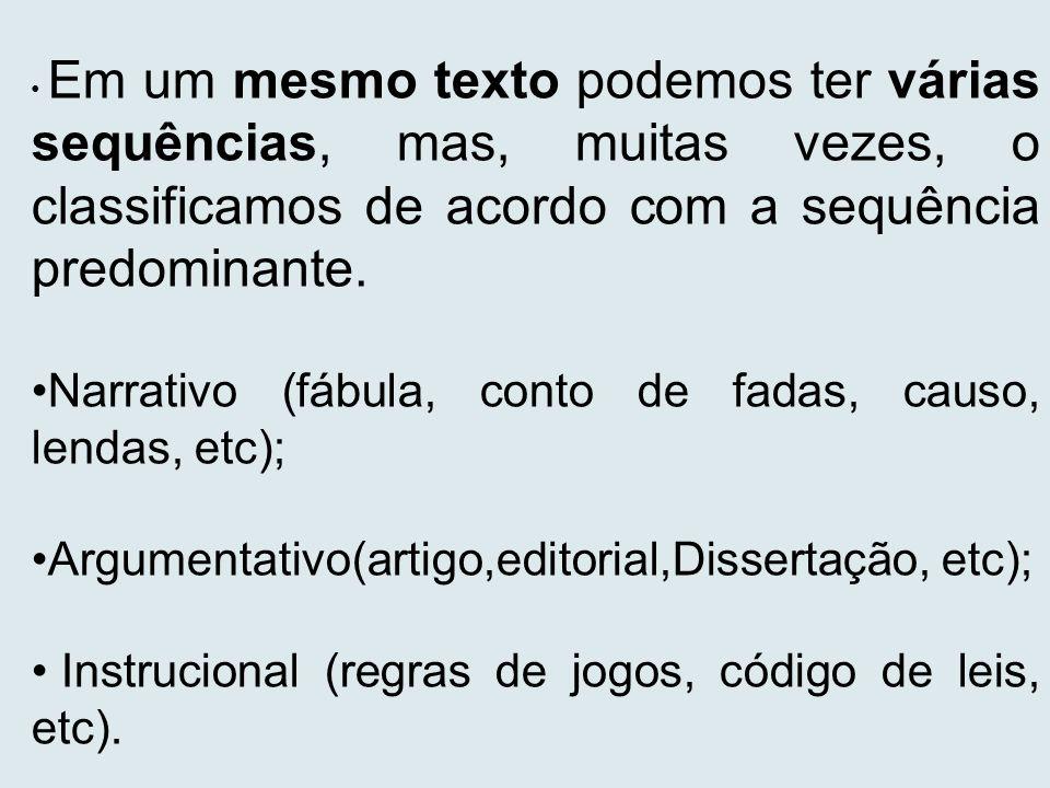 Narrativo (fábula, conto de fadas, causo, lendas, etc);