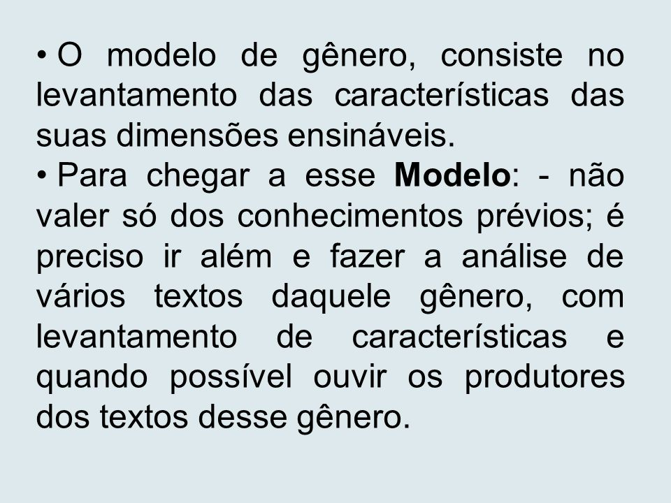 O modelo de gênero, consiste no levantamento das características das suas dimensões ensináveis.