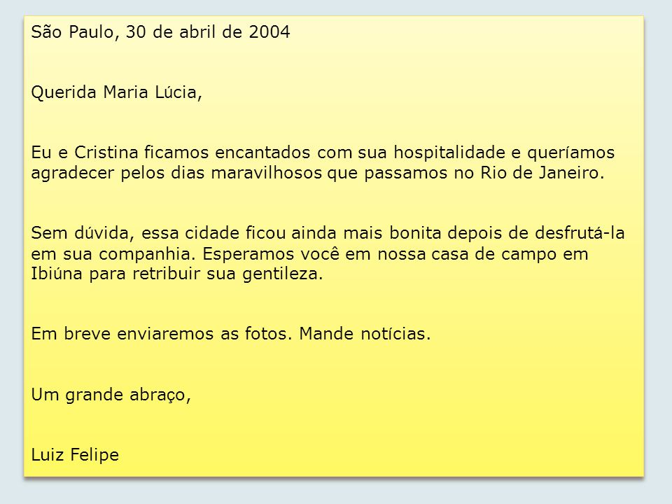 São Paulo, 30 de abril de 2004 Querida Maria Lúcia,