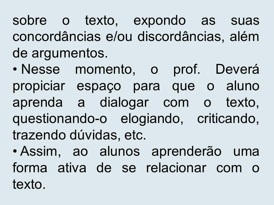 sobre o texto, expondo as suas concordâncias e/ou discordâncias, além de argumentos.