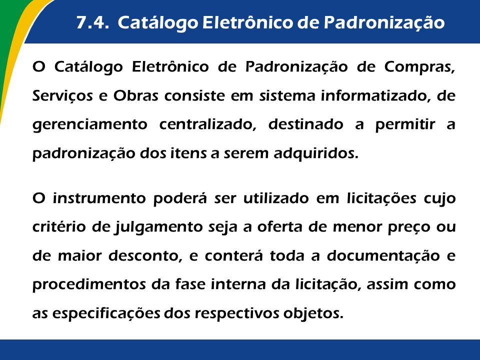 7.4. Catálogo Eletrônico de Padronização