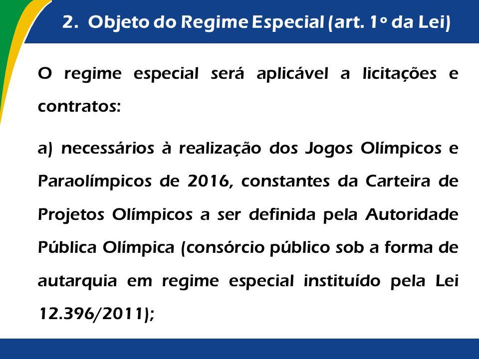 2. Objeto do Regime Especial (art. 1º da Lei)