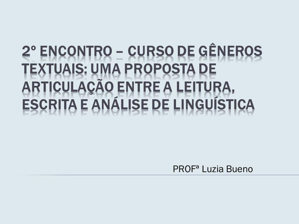 2º Encontro – Curso de Gêneros Textuais: uma proposta de articulação entre a leitura, escrita e análise de linguística
