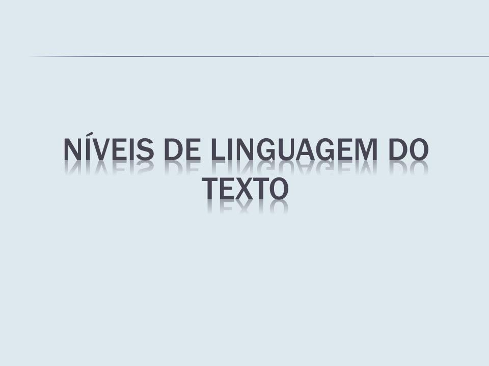 Níveis de linguagem do texto