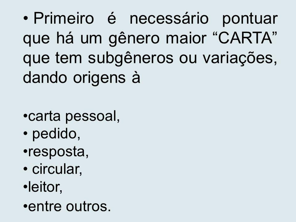 Primeiro é necessário pontuar que há um gênero maior CARTA que tem subgêneros ou variações, dando origens à