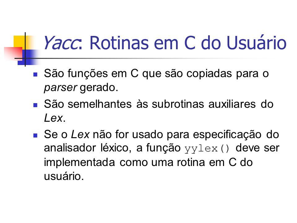 Yacc: Rotinas em C do Usuário