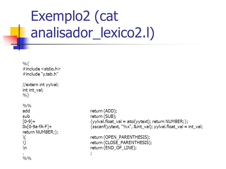 Exemplo2 (cat analisador_lexico2.l)
