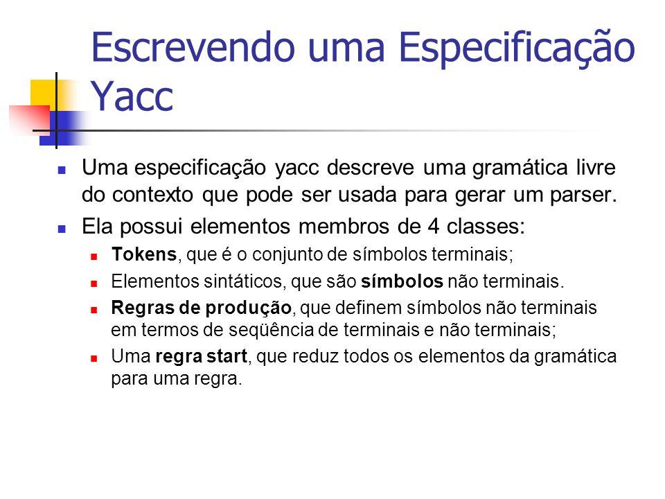 Escrevendo uma Especificação Yacc