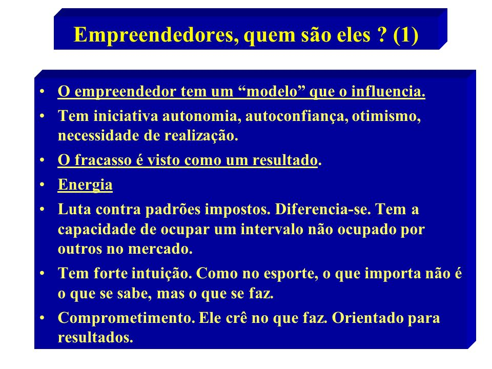 Empreendedores, quem são eles (1)