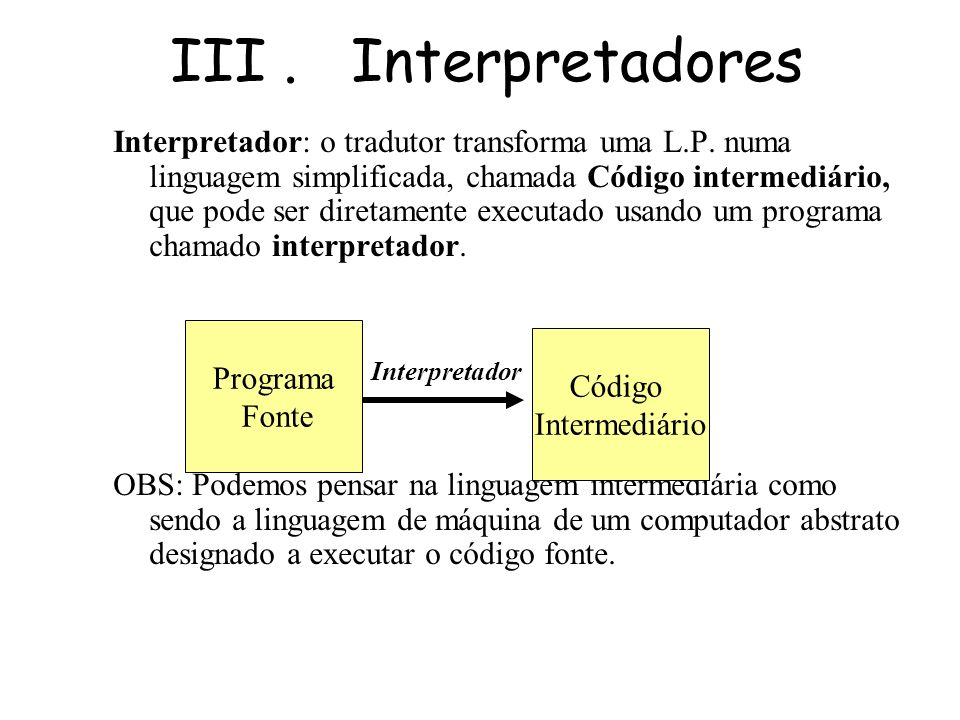 III . Interpretadores