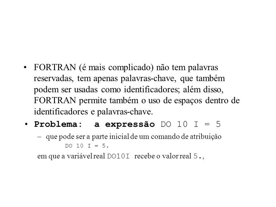 Problema: a expressão DO 10 I = 5