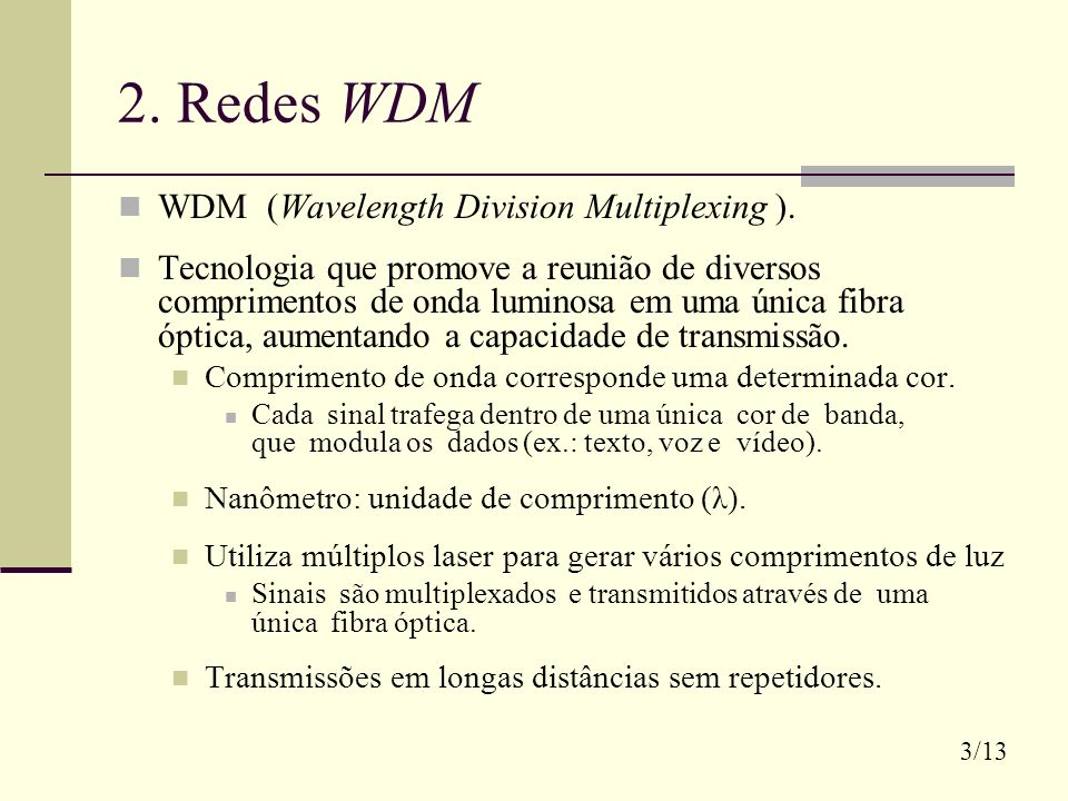 2. Redes WDM WDM (Wavelength Division Multiplexing ).