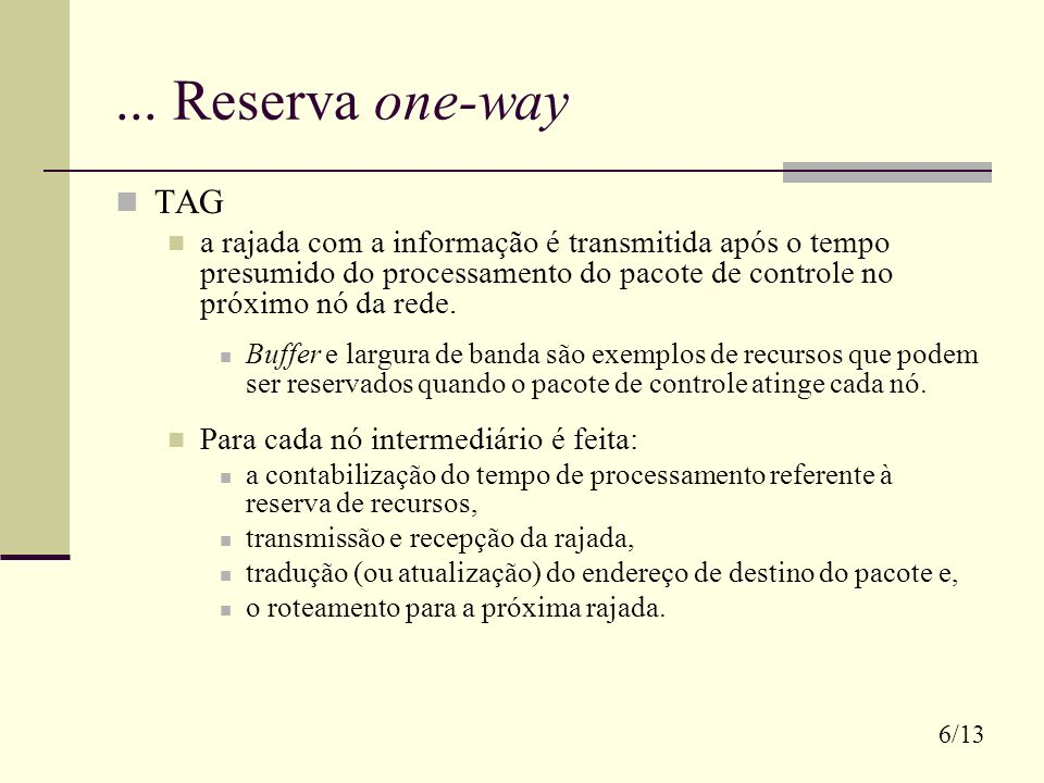 ... Reserva one-way TAG.