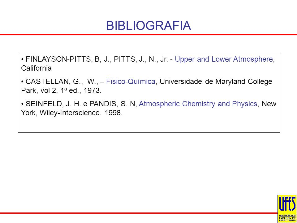 BIBLIOGRAFIA FINLAYSON-PITTS, B, J., PITTS, J., N., Jr. - Upper and Lower Atmosphere, California.