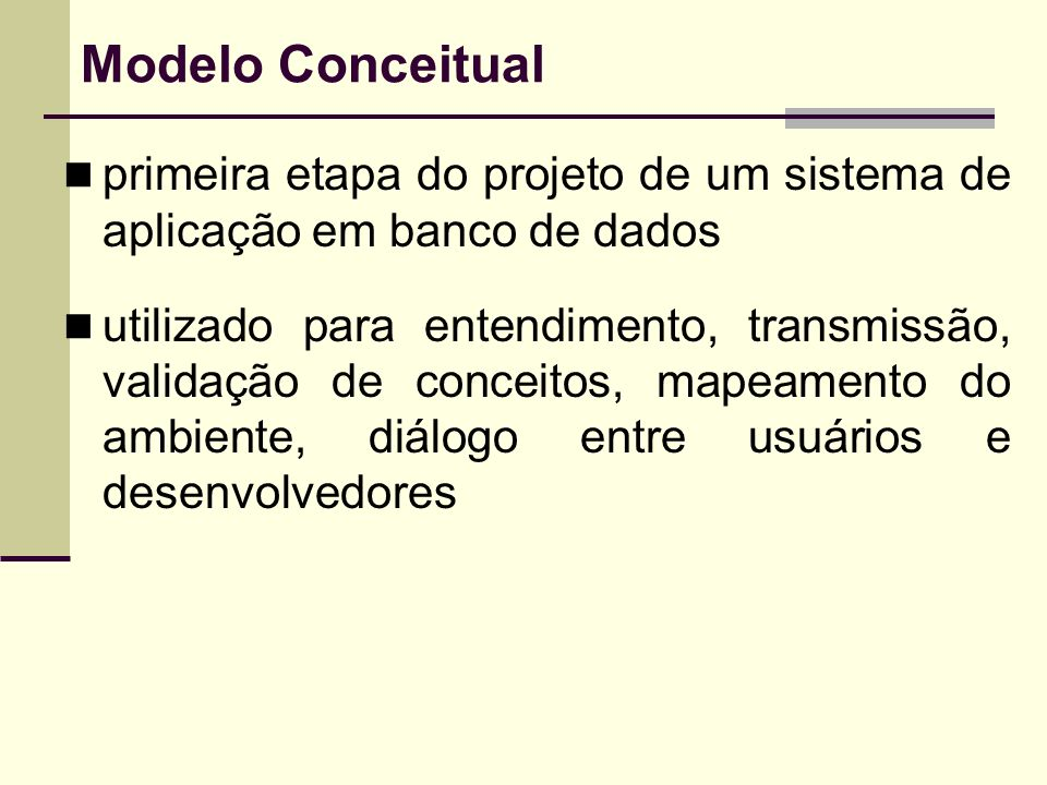 Modelo Conceitualprimeira etapa do projeto de um sistema de aplicação em banco de dados.