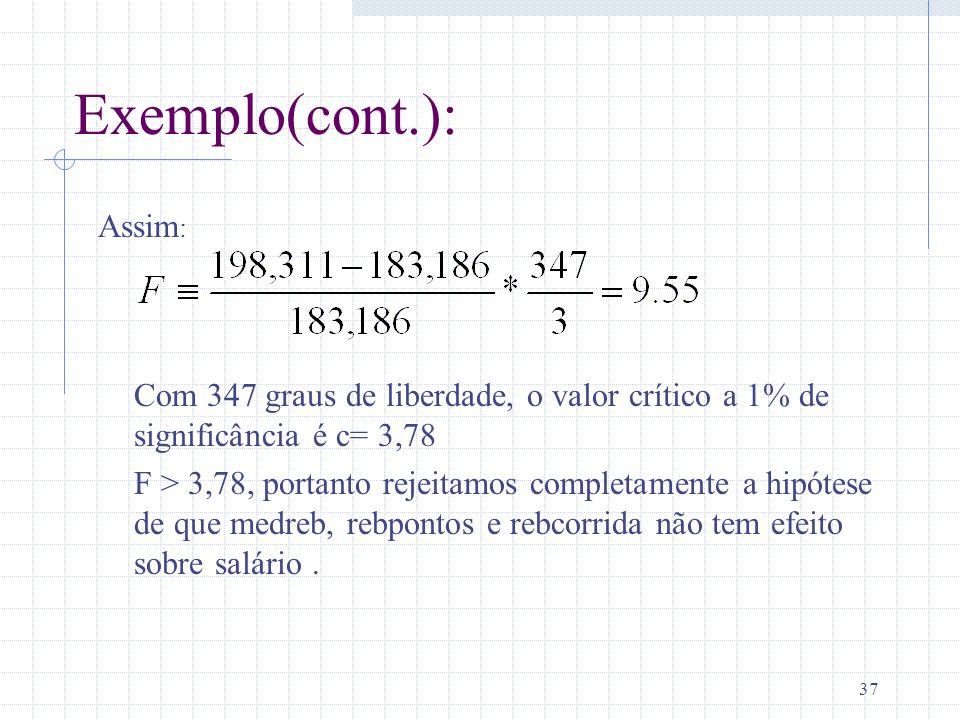 Exemplo(cont.): Assim: