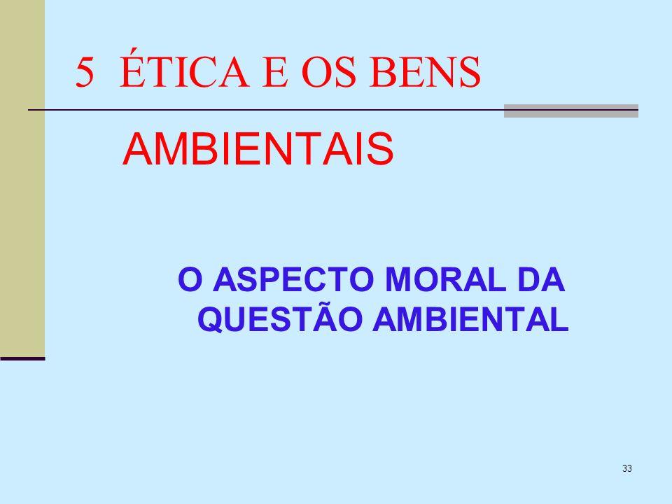 O ASPECTO MORAL DA QUESTÃO AMBIENTAL